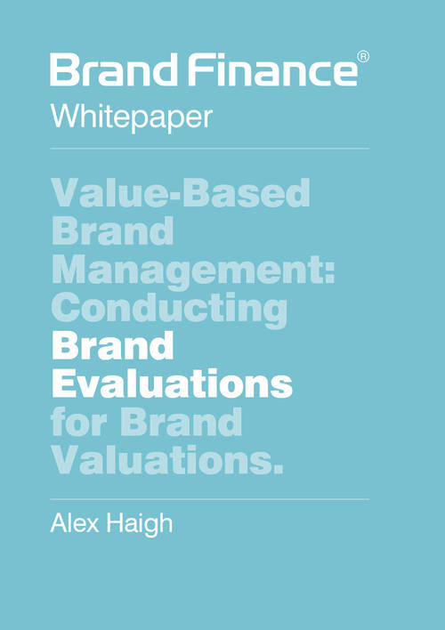 Value-based brand management: conducting brand evaluations for brand valuations