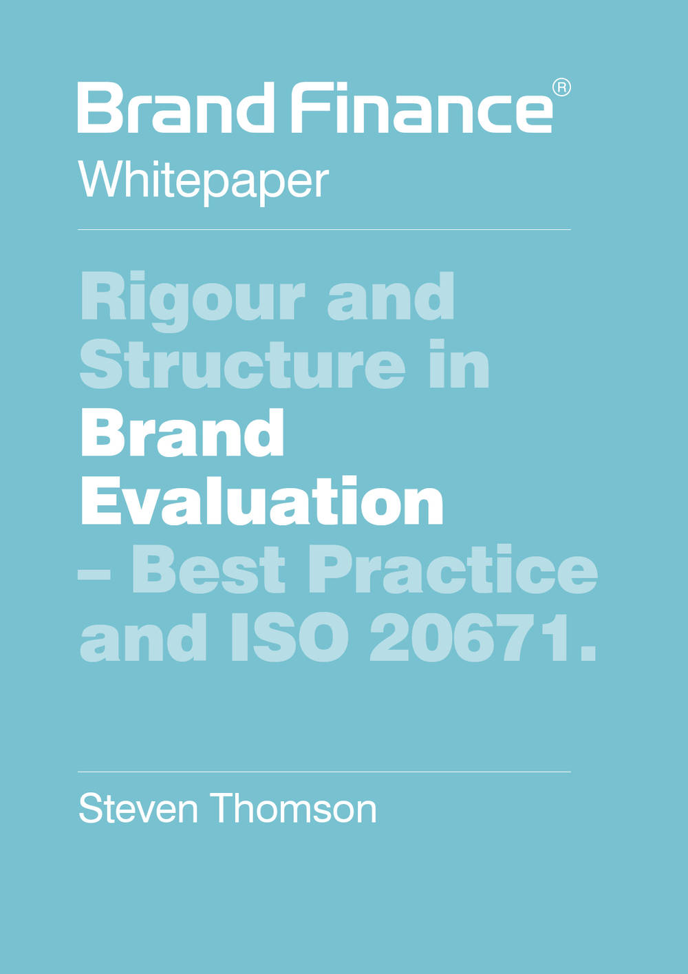 Rigour and Structure in Brand Evaluation: Best Practice  and ISO 20671