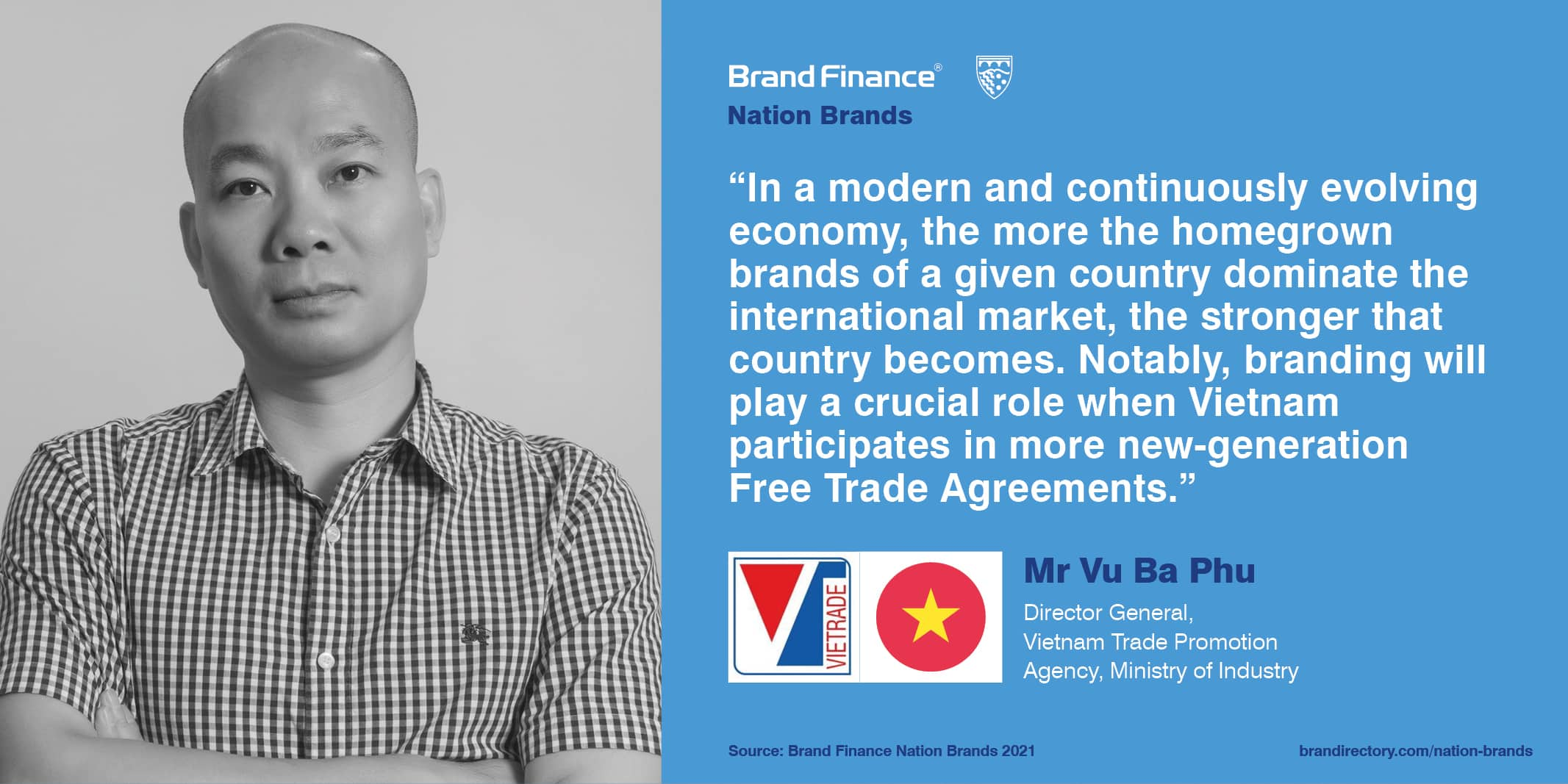 Mr Vu Ba Phu, Director General, MOIT Vietnam quote on the importance of a strong nation brand in a globalised world